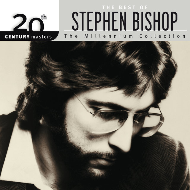 20th Century Masters: The Millennium Collection: Best Of Stephen Bishop