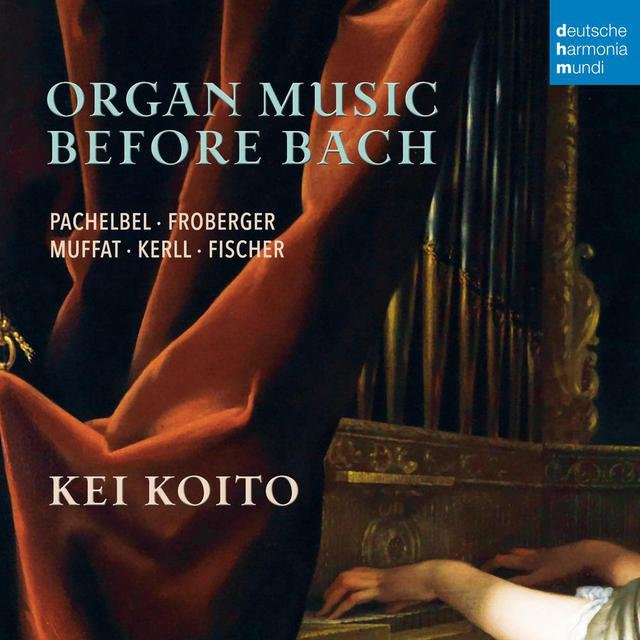 Organ Music Before Bach - Works by Pachelbel, Froberger, Muffat, a.o.