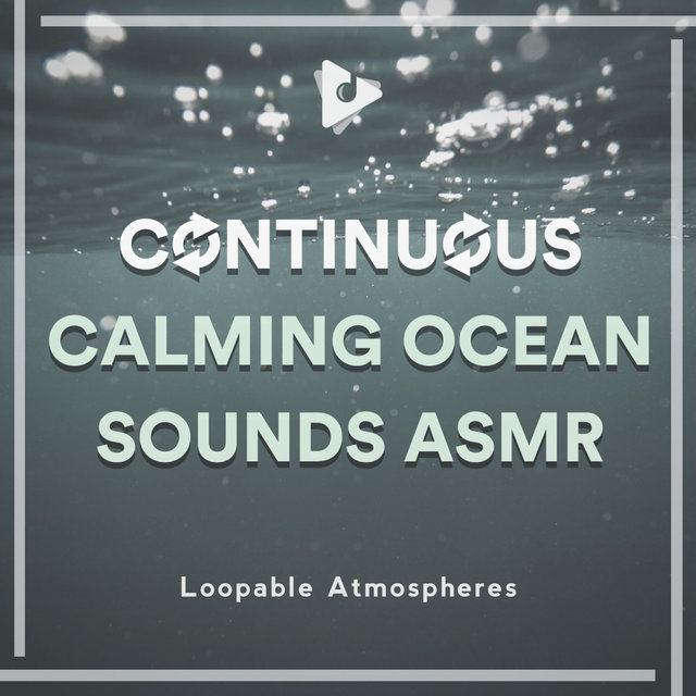 Continuous Calming Ocean Sounds ASMR