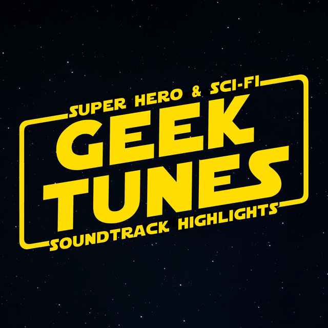 Geek Tunes - Super Hero & Sci-Fi Soundtrack Highlights