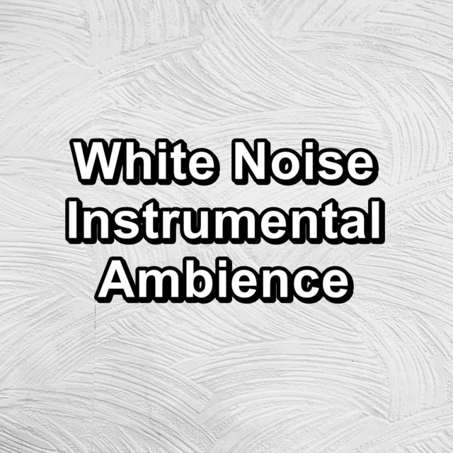 White Noise Instrumental Ambience