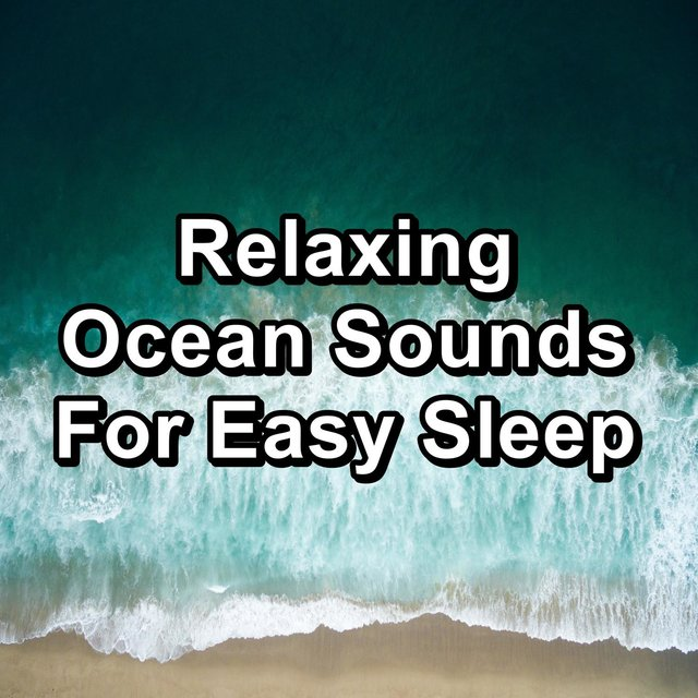Relaxing Ocean Sounds For Easy Sleep