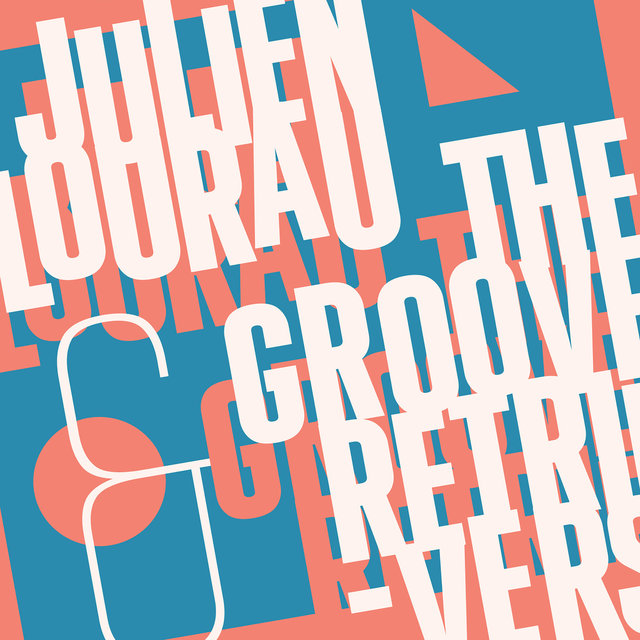 Julien Lourau and The Groove Retrievers