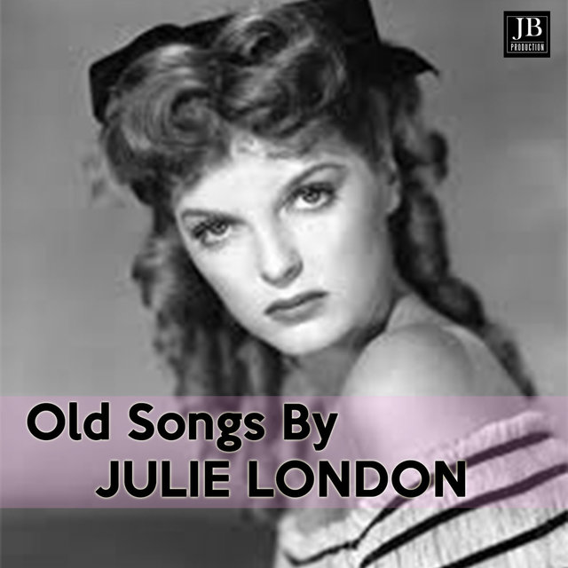 Old Songs By Julie London
