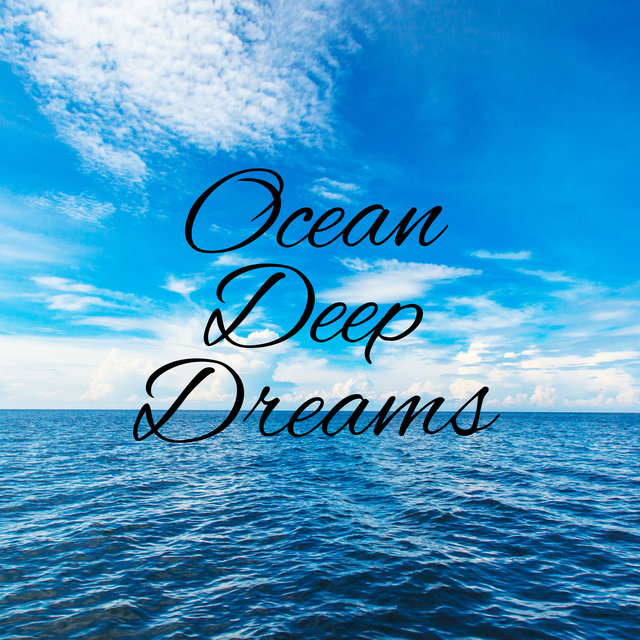 Ocean Deep Dreams