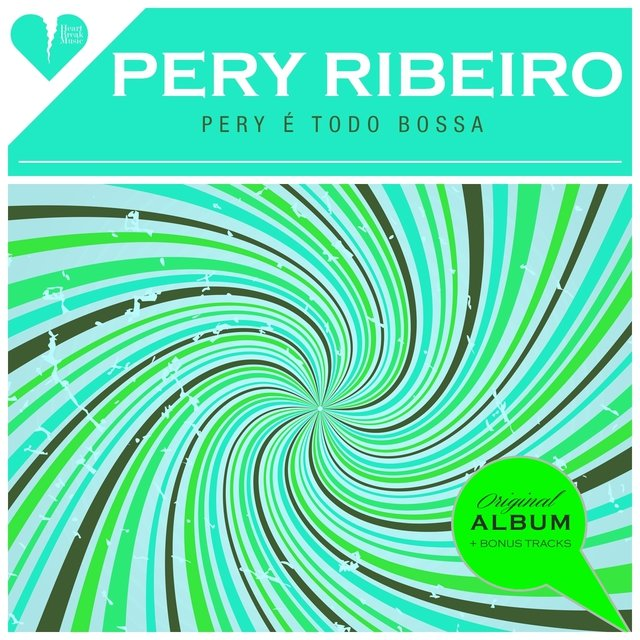 Pery É Todo Bossa (Original Album Plus Bonus Tracks 1963)