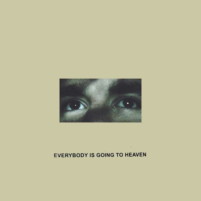 Everybody Is Going To Heaven