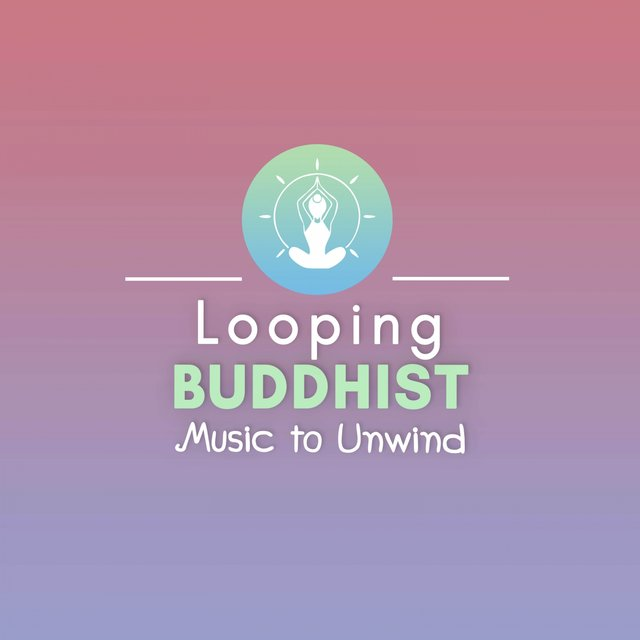 Looping Buddhist Music to Unwind