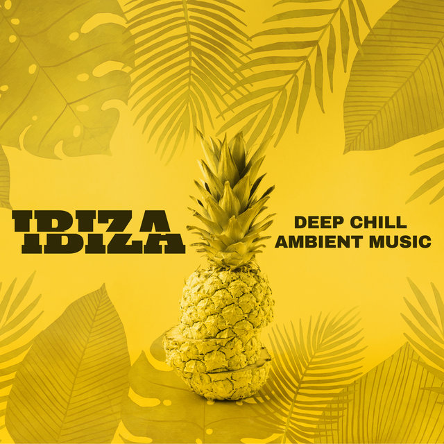 Ibiza Deep Chill Ambient Music