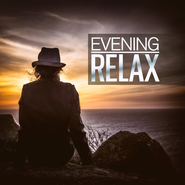Evening Relax (The Best Ambient, Chillout, Relaxing Music)