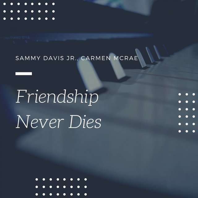 Friendship Never Dies