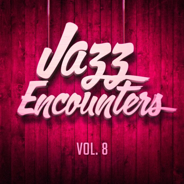 Jazz encounters: the finest jazz you might have never heard, Vol. 8