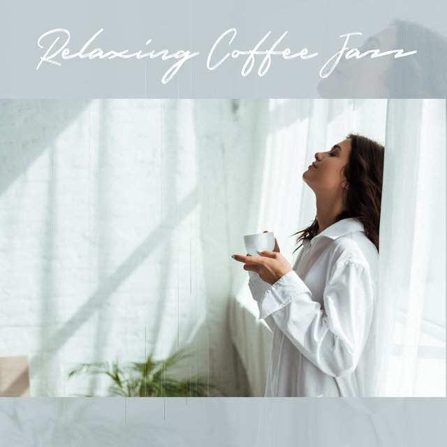 Relaxing Coffee Jazz - Morning Instrumental Background Music, Smooth Cafe Jazz Relaxation