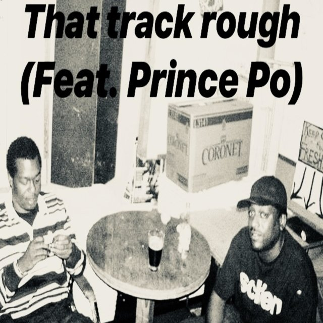 That Track Rough (feat. Prince Po)
