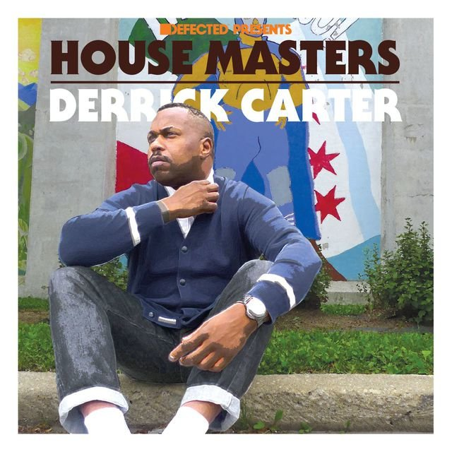 Defected Presents House Masters - Derrick Carter