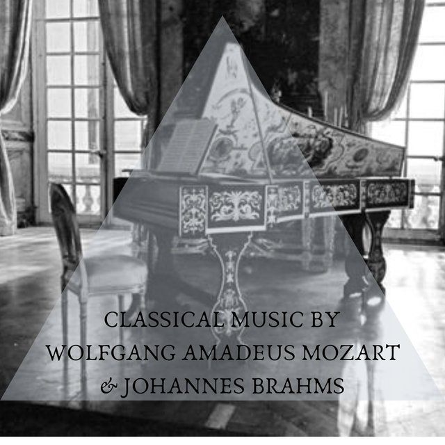 Classical music by Wolfgang Amadeus Mozart & Johannes Brahms