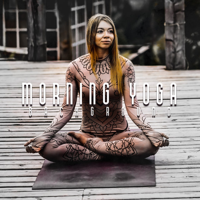 Morning Yoga Background: 2020 Soft Ambient Music for Morning Yoga, Start a Day with Spiritual Training, Raise Your Life Energy Level