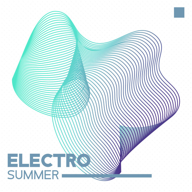 Electro Summer: Chill Music for a Seaside Holiday (for a party, dancing or relaxing)