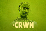 CRWN: A Conversation with Elliott Wilson and Young Thug