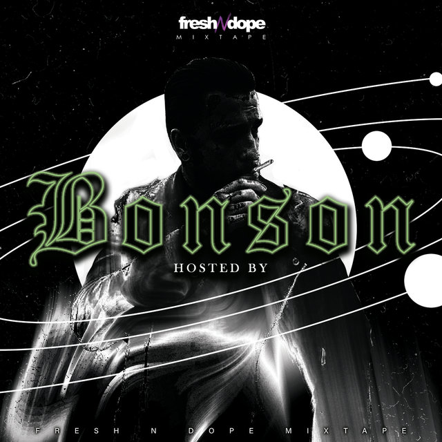 Fresh N Dope Mixtape (Hosted By Bonson)