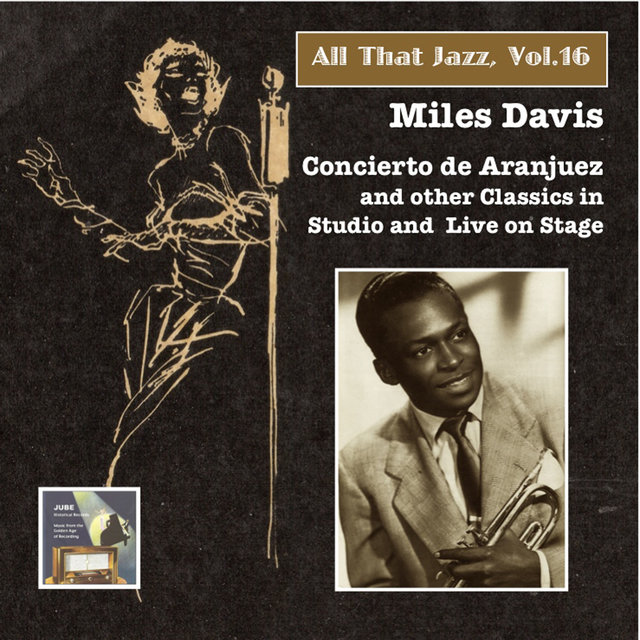 All That Jazz, Vol. 16: Miles Davis – Concierto de Aranjuez & Other Classics In Studio and On Stage
