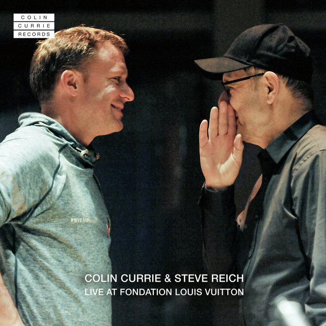 Colin Currie & Steve Reich Live at Fondation Louis Vuitton (Live)