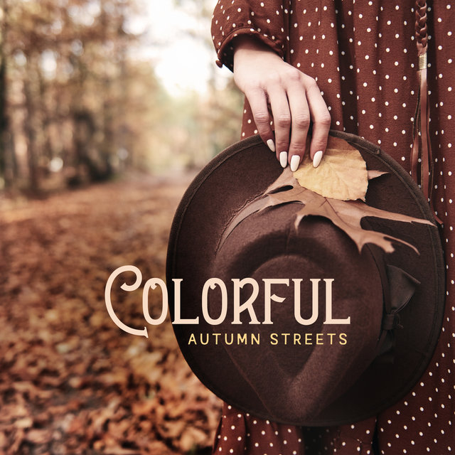 Colorful Autumn Streets - Deeply Relaxing Jazz Music That is Perfect for Listening During Long Walks in the Park