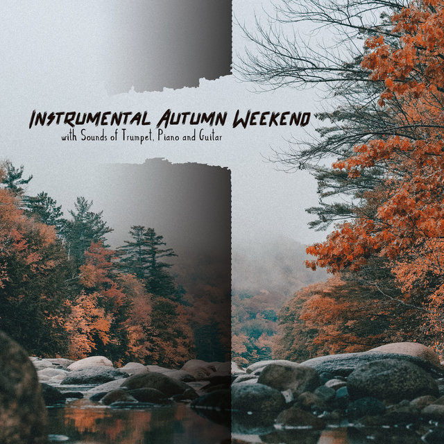 Instrumental Autumn Weekend with Sounds of Trumpet, Piano and Guitar