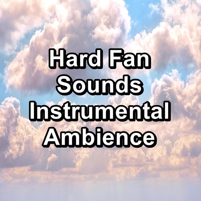 Hard Fan Sounds Instrumental Ambience