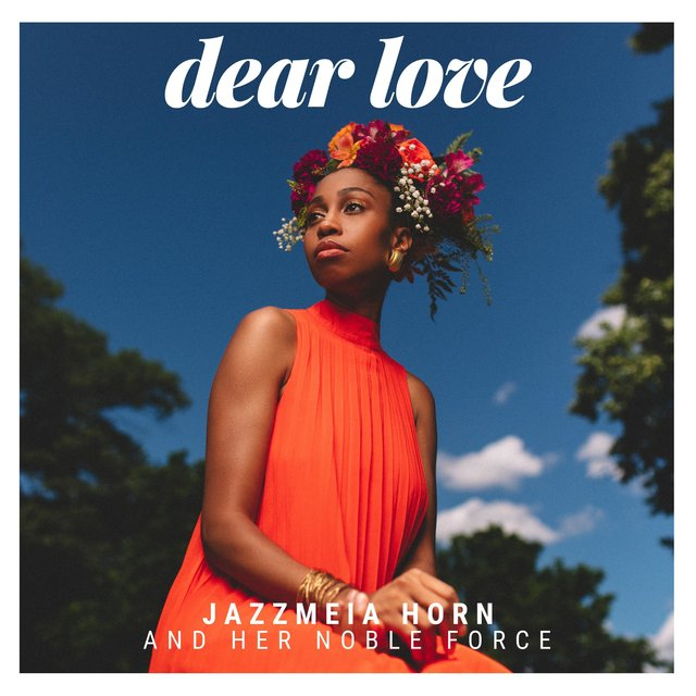 Cover art for album Dear Love by Jazzmeia Horn and Her Noble Force