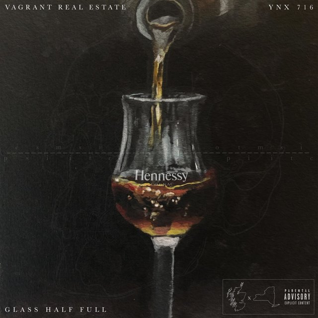 Cover art for album Glass Half Full by Y.N.X. 716, Vagrant Real Estate