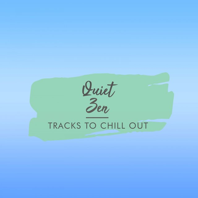 Quiet Zen Tracks to Chill Out