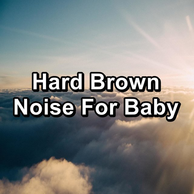 Hard Brown Noise For Baby