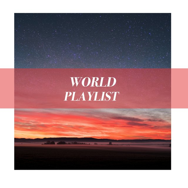 Flowing Ambient World Playlist