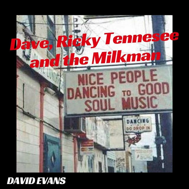 Dave, Ricky Tennessee and the Milkman