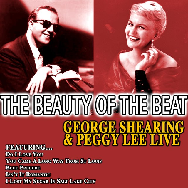 The Beauty of the Beat - George Shearing & Peggy Lee Live