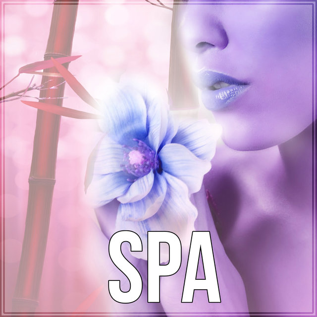 Spa - Relaxing Background Music for Spa, Piano Music, Music for Relaxation, Instrumental Music, Reiki Healing, Luxury Spa, Sounds of Nature, Massage Therapy
