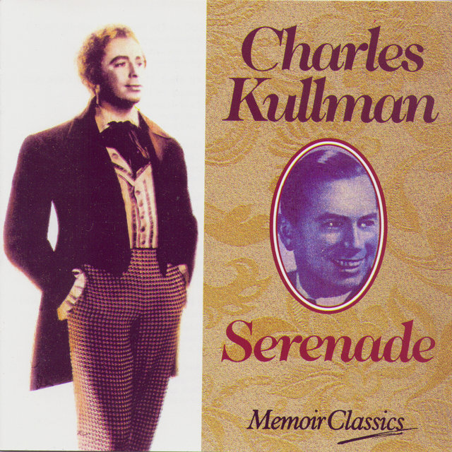 Charles Kullman And The Art Of The Serenade