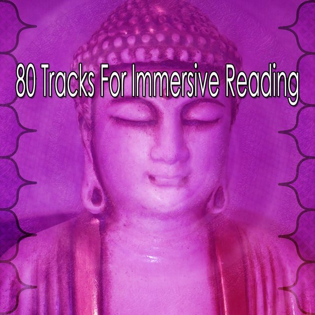 80 Tracks for Immersive Reading