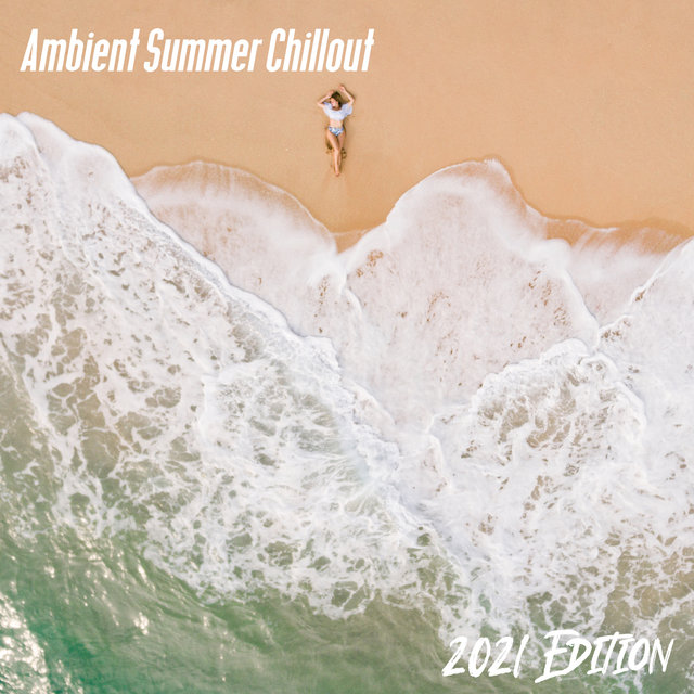Ambient Summer Chillout (2021 Edition) – Very Relaxing Electronic Music Mix, Tropical Beach, Red Sunset, Forget About Problems