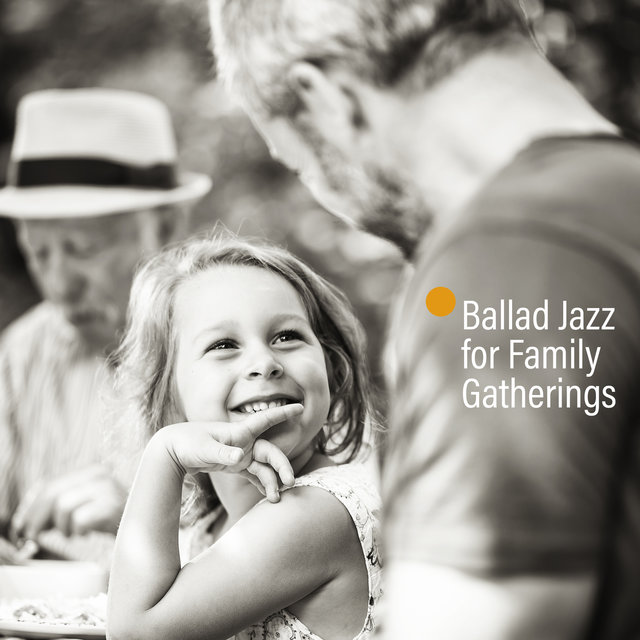 Elegant Background Jazz Music – Surprise Your Loved Ones with Sophisticated Ballad Jazz for Family Gatherings, Thanksgiving, Party and Dinner at Home
