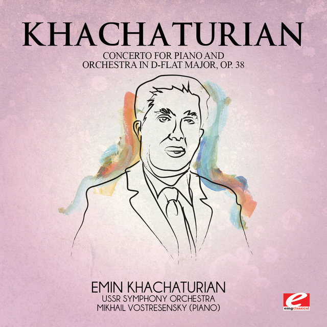 Khachaturian: Concerto for Piano and Orchestra in D-Flat Major, Op. 38 (Digitally Remastered)
