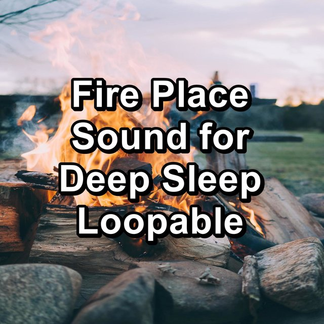 Fire Place Sound for Deep Sleep Loopable