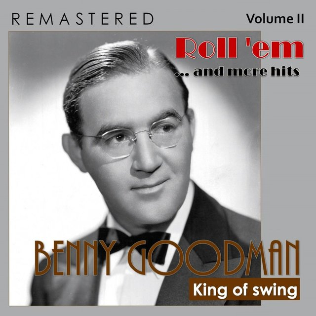King of Swing, Vol. II: Roll'em... and More Hits (Remastered)