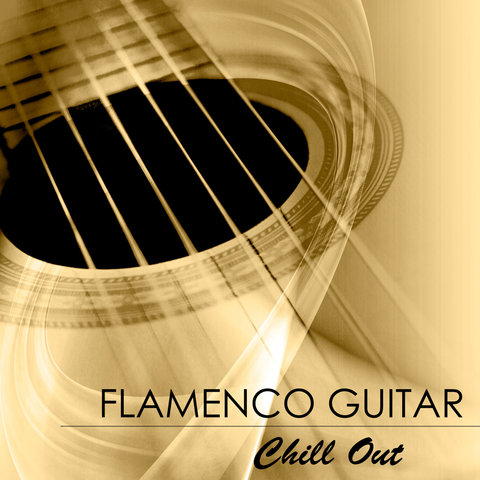 Flamenco Music Musica Flamenca Chill Out