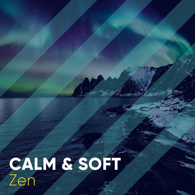 # 1 Album: Calm & Soft Zen