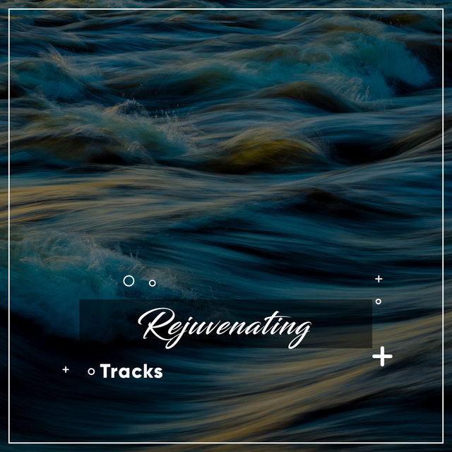 #18 Rejuvenating Tracks for Meditation & Deep Relaxation