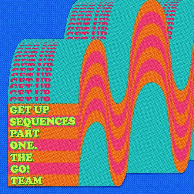 Cover art for album Get Up Sequences Part One by The Go! Team