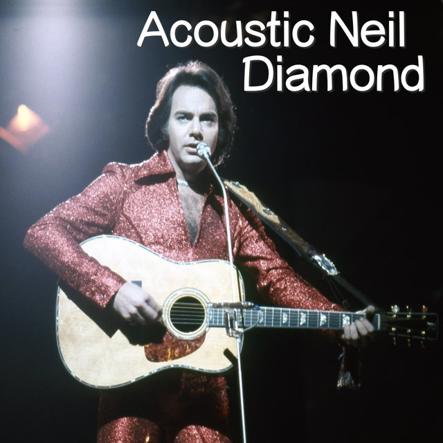 Acoustic Neil Diamond