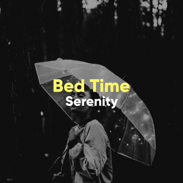 # Bed Time Serenity